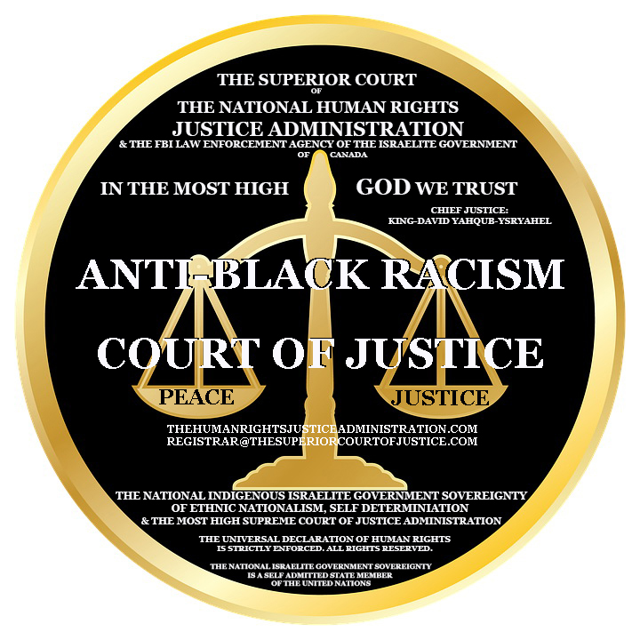 THE ANTI-BLACK RACISM COURT OF JUSTICE